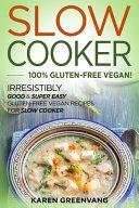 Slow Cooker  100  Gluten Free Vegan Book