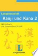 Langenscheidts Handbuch und Lexikon der japanischen Schrift  : Kanji und Kana 2 : Wörterbuch , Band 2