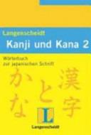 Langenscheidts Handbuch und Lexikon der japanischen Schrift: Kanji ...