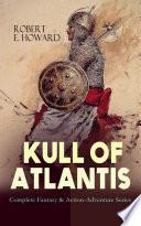 KULL OF ATLANTIS - Complete Fantasy & Action-Adventure Series Online Book