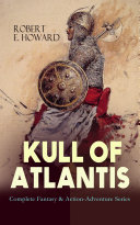 KULL OF ATLANTIS - Complete Fantasy & Action-Adventure Series Pdf/ePub eBook