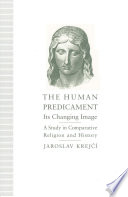 The Human Predicament: Its Changing Image