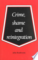 Crime  Shame and Reintegration