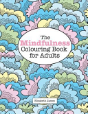 The MINDFULNESS Colouring Book for Adults