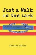 Just a Walk in the Dark