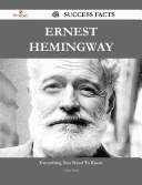 Ernest Hemingway 42 Success Facts Everything You Need To Know About Ernest Hemingway