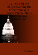 C TPAT and ISA  Understanding the Effectiveness of Trade Partnerships for Customs Enforcement