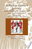 A Puritan Family   s Journey From Hingham to Hingham and onto Sanbornton  New Hampshire The Ancestors of Marion Gilman Elliott