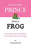 How to Tell a Prince from a Frog Book