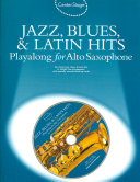 Center Stage Jazz  Blues   Latin Hits Playalong for Alto Saxophone Book