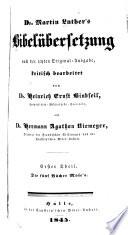 Martin Luther's Bibelübersetzung nach der letzten original Ausgabe,kritisch bearbeitet: Die historischen Bücher des Neuen Testaments Evangelium Matthäi - Apostelgeschichte