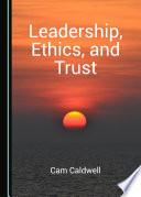 Leadership Ethics And Trust