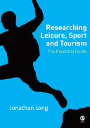 Researching Leisure, Sport and Tourism: The Essential Guide