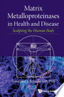 Matrix Metalloproteinases In Health And Disease  Sculpting The Human Body