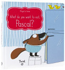 What Do You Want to Eat, Pascal?