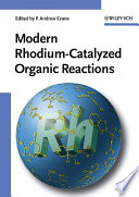 Modern Rhodium Catalyzed Organic Reactions Book