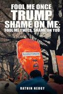 Fool Me Once Trump  Shame On Me  Fool Me Twice  Shame On You Book