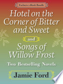 Hotel On The Corner Of Bitter And Sweet And Songs Of Willow Frost Two Bestselling Novels Book