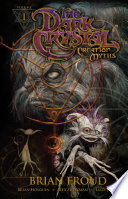 Jim Henson s The Dark Crystal  Creation Myths