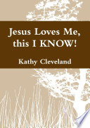 Jesus Loves Me, this I KNOW!