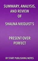 Summary  Analysis  and Review of Shauna Niequist s Present Over Perfect
