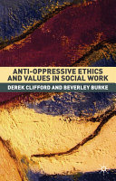 Anti Oppressive Ethics and Values in Social Work