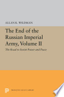 The End of the Russian Imperial Army  Volume II