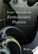 Steps Towards an Evolutionary Physics