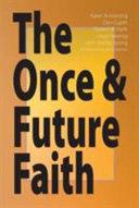 The Once   Future Faith