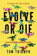 Evolve Or Die  Lessons for World Class Innovation   Creativity