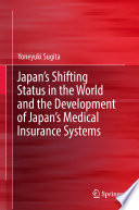Japan's Shifting Status in the World and the Development of Japan's Medical Insurance Systems