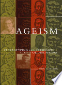 """Ageism: Stereotyping and Prejudice Against Older Persons"" by Todd D. Nelson"