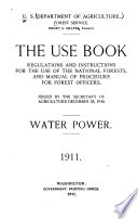 The use book; regulations and instruction for the use of the national forests, and manual of procedure for forest officer