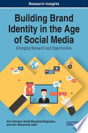 Building Brand Identity in the Age of Social Media  Emerging Research and Opportunities Book