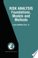 Risk Analysis Foundations  Models  and Methods