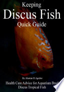 Keeping Discus Fish Quick Guide Book