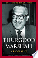 Thurgood Marshall  A Biography