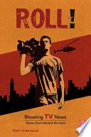 Roll  Shooting TV News Book