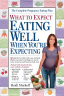 What to Expect: Eating Well When You're Expecting Pdf/ePub eBook