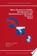 When Continents Collide: Geodynamics and Geochemistry of Ultrahigh-Pressure Rocks