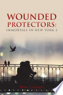 Wounded Protectors  Immortals in New York 2