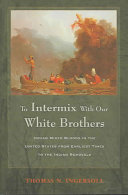 To Intermix with Our White Brothers
