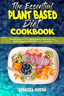 The Essential Plant Based Diet Cookbook