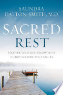 """""""Sacred Rest: Recover Your Life, Renew Your Energy, Restore Your Sanity"""" by Dr. Saundra Dalton-Smith"""