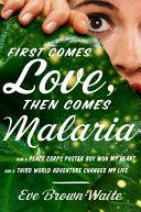 First Comes Love, then Comes Malaria Book