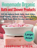 Homemade Organic Bath and Shower Products    Large Print Edition