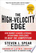 The High Velocity Edge  How Market Leaders Leverage Operational Excellence to Beat the Competition Book