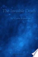 The Invisible Death