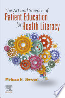 The Art And Science Of Patient Education For Health Literacy E Book