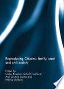 Reproducing Citizens  family  state and civil society